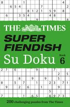 The Times Super Fiendish Su Doku Book 6: 200 challenging puzzles from The Times
