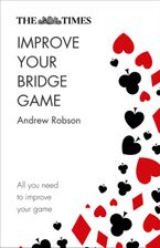 The Times Improve Your Bridge Game: A practical guide on how to improve at bridge Paperback  by Andrew Robson