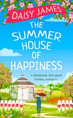 the-summer-house-of-happiness-a-delightfully-feel-good-romantic-comedy-perfect-for-holiday