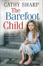 The Barefoot Child (The Children of the Workhouse, Book 2) Paperback  by Cathy Sharp