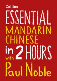 essential-mandarin-chinese-in-2-hours-with-paul-noble-your-key-to-language-success-with-the-bestselling-language-coach