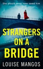 Strangers on a Bridge eBook DGO by Louise Mangos