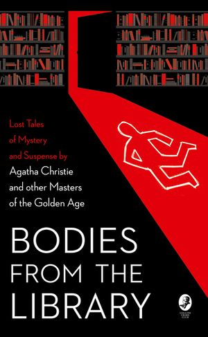 Bodies from the Library: Lost Classic Stories by Masters of the Golden Age book image