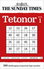 The Sunday Times Tetonor Book 1: 200 challenging numerical logic puzzles (The Sunday Times Puzzle Books) Paperback  by The Times Mind Games