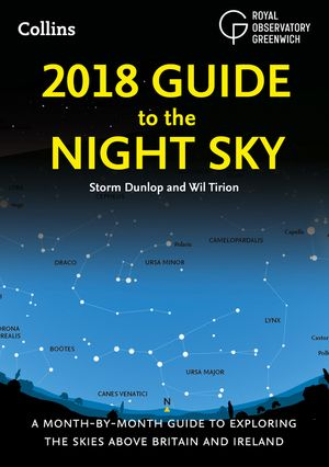 2018 Guide to the Night Sky: A month-by-month guide to exploring the skies above Britain and Ireland book image