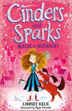 Cinders and Sparks: Magic at Midnight (Cinders and Sparks, Book 1) eBook  by Lindsey Kelk