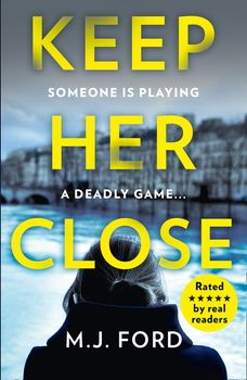 Keep Her Close: The compulsive new crime thriller you need to read this year