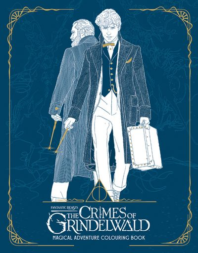 The Crimes Of Grindelwald: Magical Adventure Colouring Book