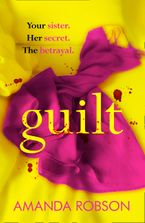 Guilt: The Sunday Times best selling psychological thriller that you need to read in 2018 Paperback  by Amanda Robson
