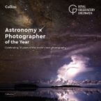 Astronomy Photographer of the Year: Collection 7: Celebrating 10 years of the world's best photography Hardcover SPE by Royal Observatory Greenwich