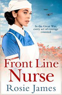 front-line-nurse-an-emotional-first-world-war-saga-full-of-hope