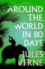 Around the World in Eighty Days (Collins Classics)