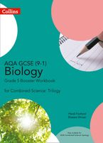 AQA GCSE Biology 9-1 for Combined Science Grade 5 Booster Workbook (GCSE Science 9-1) Paperback  by Heidi Foxford