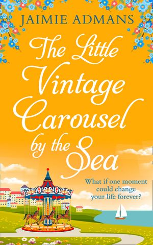 The Little Vintage Carousel by the Sea: A gorgeously uplifting festive romance! book image
