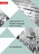 Collins AQA GCSE English Language and English Literature – AQA GCSE (9–1) English Language Exam Practice: Student Book