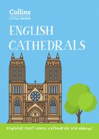 English Cathedrals: England's magnificent cathedrals and abbeys (Collins Little Books) Paperback  by Historic UK