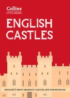 English Castles: England's most dramatic castles and strongholds (Collins Little Books) Paperback  by Historic UK