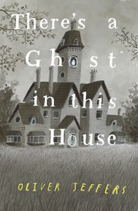 theres-a-ghost-in-this-house