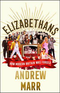 elizabethans-how-modern-britain-was-forged