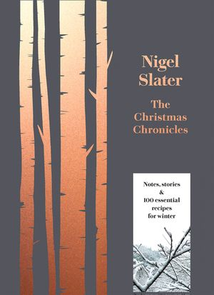 The Christmas Chronicles: Notes, stories & 100 essential recipes for winter book image