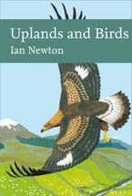 Uplands and Birds (Collins New Naturalist Library) Hardcover  by Ian Newton