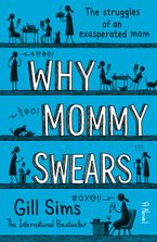 Why Mommy Swears Hardcover  by Gill Sims