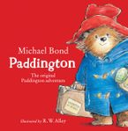 Paddington: The Original Paddington Adventure Board book  by Michael Bond
