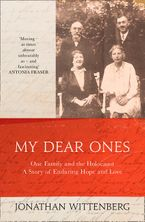 my-dear-ones-one-family-and-the-holocaust-a-story-of-enduring-hope-and-love