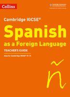 Cambridge IGCSE™ Spanish Teacher's Guide (Collins Cambridge IGCSE™)