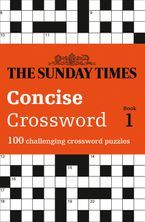 The Sunday Times Concise Crossword Book 1: 100 challenging crossword puzzles (The Sunday Times Puzzle Books) Paperback  by The Times Mind Games