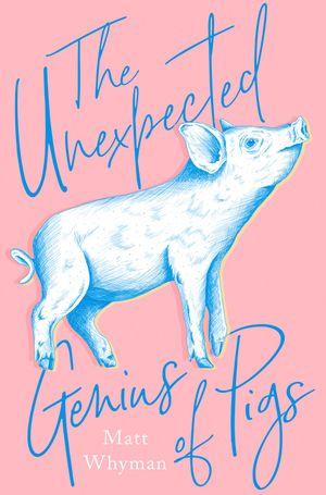 The Unexpected Genius of Pigs book image