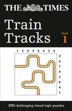 The Times Train Tracks Book 1: 200 challenging visual logic puzzles (The Times Puzzle Books) Paperback  by The Times Mind Games