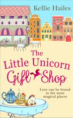 The Little Unicorn Gift Shop eBook DGO by Kellie Hailes
