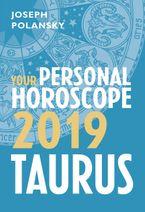 Taurus 2019: Your Personal Horoscope