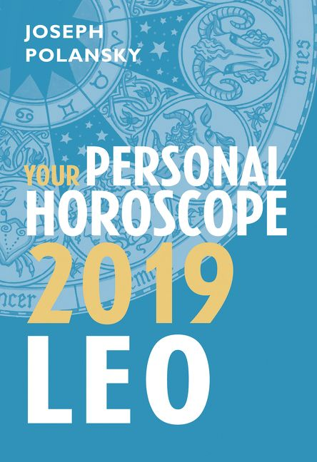 Leo 2019 Your Personal Horoscope Joseph Polansky E Book