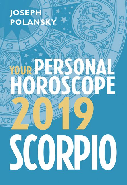 Scorpio 2019: Your Personal Horoscope - Joseph Polansky - E-book