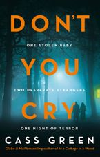 Don't You Cry: The gripping new psychological thriller from the bestselling author of In a Cottage in a Wood
