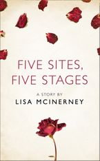Five Sites, Five Stages: A Story from the collection, I Am Heathcliff eBook DGO by Lisa McInerney