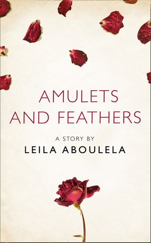 Amulets and Feathers: A Story from the collection, I Am Heathcliff book image