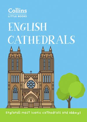 English Cathedrals: England's magnificent cathedrals and abbeys (Collins Little Books) book image