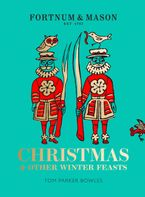fortnum-and-mason-christmas-and-other-winter-feasts