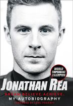 Dream. Believe. Achieve. My Autobiography Hardcover  by Jonathan Rea