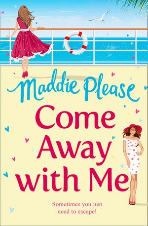 Come Away With Me: The hilarious feel-good romantic comedy you need to read in 2018 book image