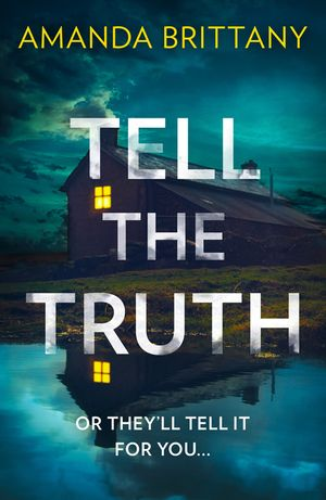 Tell the Truth: Or they'll tell it for you… book image