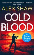 Cold Blood (An Aidan Snow SAS Thriller, Book 1) eBook DGO by Alex Shaw