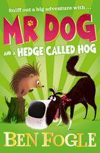 Mr Dog and a Hedge Called Hog (Mr Dog) Paperback  by Ben Fogle