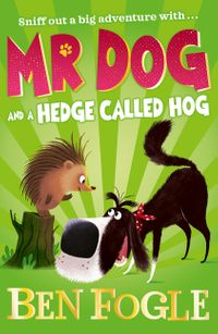 mr-dog-and-a-hedge-called-hog-mr-dog