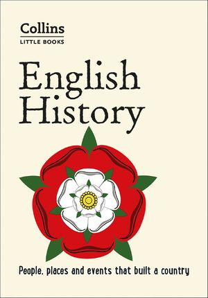 English History: People, places and events that built a country (Collins Little Books) book image