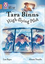 Tara Binns: High-Flying Pilot: Band 12/Copper (Collins Big Cat) Paperback  by Lisa Rajan