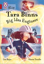 Tara Binns: Big Idea Engineer: Band 14/Ruby (Collins Big Cat) Paperback  by Lisa Rajan
